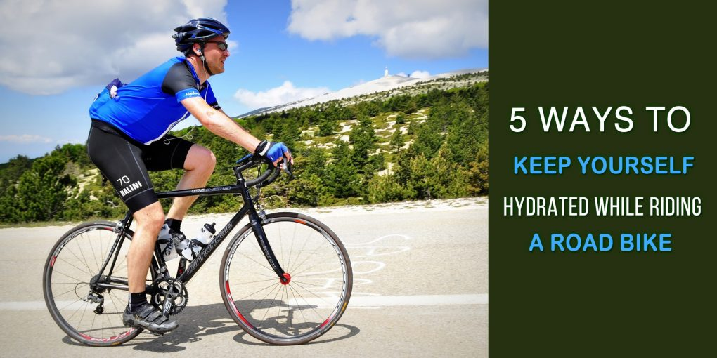 5 Ways to Keep Yourself Hydrated While Riding A Road Bike
