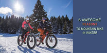 6 Awesome Reasons to Mountain Bike in Winter