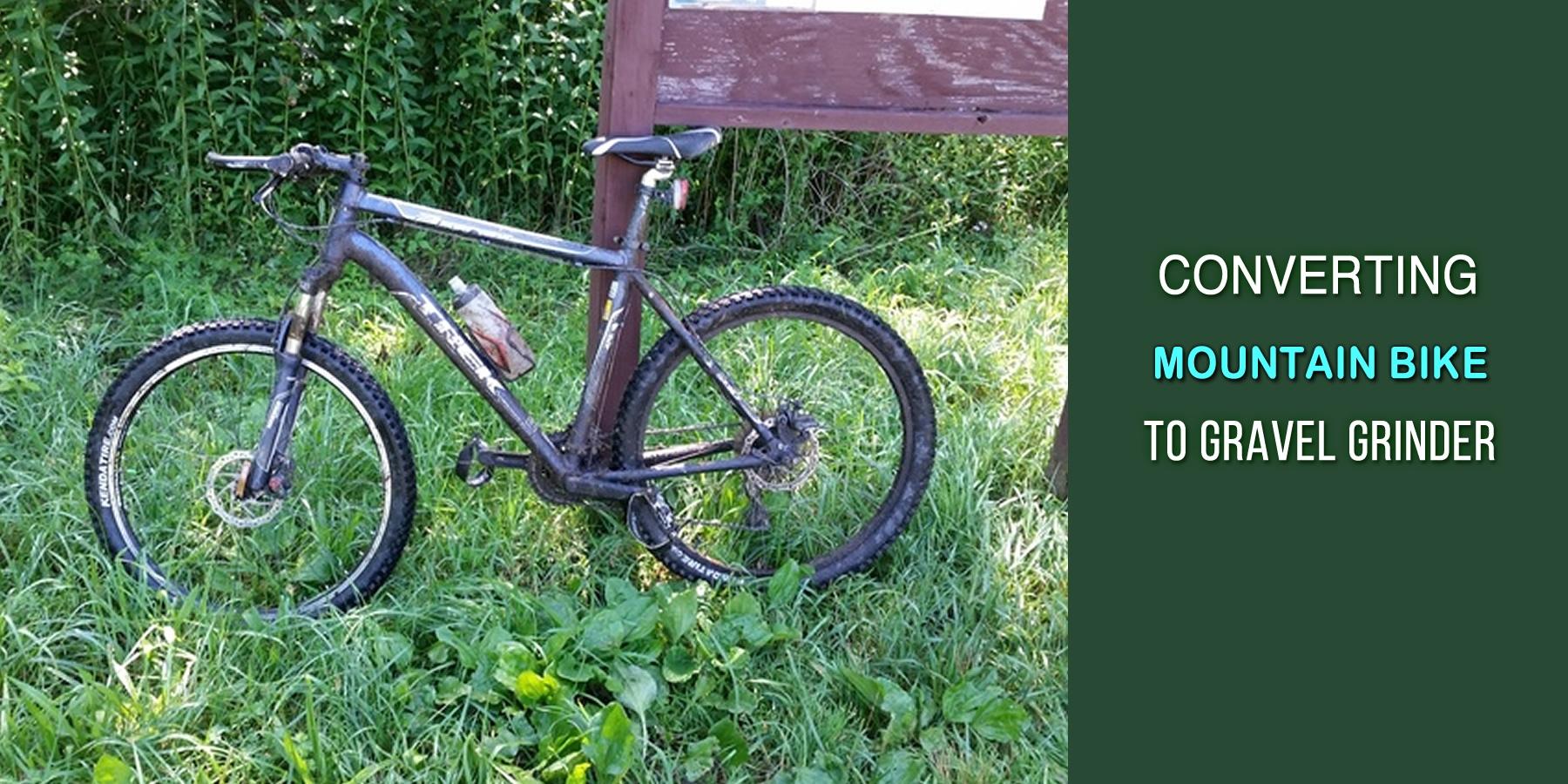 Converting Mountain Bike To Gravel Grinder