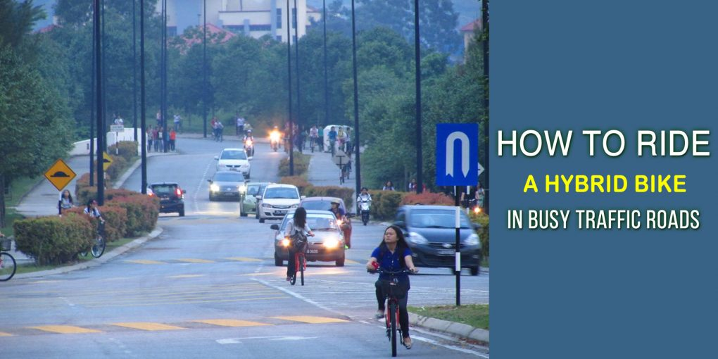 How To Ride A Hybrid Bike In Busy Traffic Roads