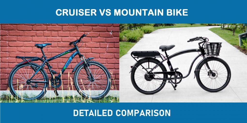 Cruiser Vs Mountain Bike – Detailed Comparison